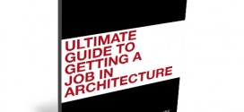 The Ultimate Guide to Getting a Job in Architecture