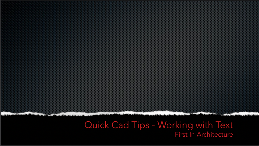 quick cad tips text first in architecture