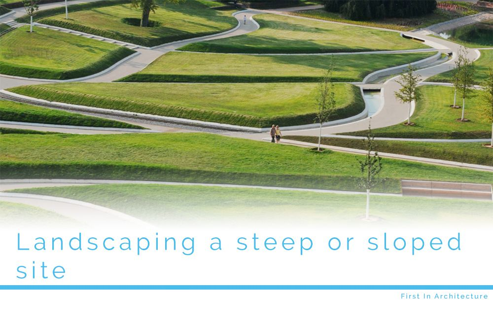 Landscaping A Steep Or Sloped Site An Introduction