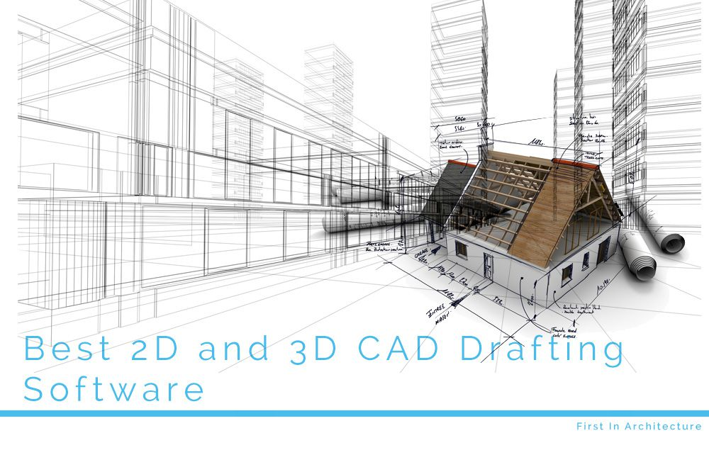 Best 2d and 3d cad drafting software first in architecture for 2d architectural drawing software free