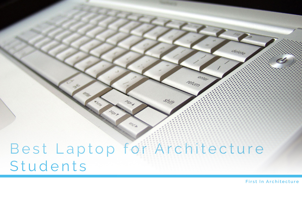 What is the Best Laptop for Architecture Students - A Guide