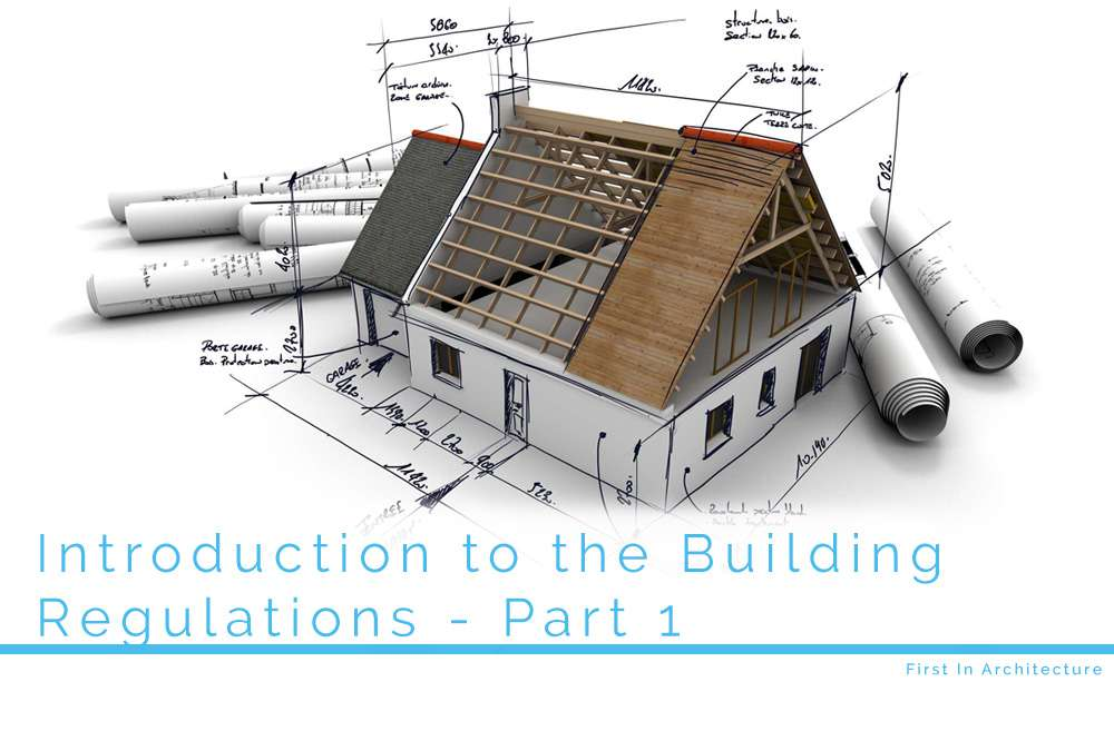 Introduction to the building regulations first in for Construction rules and regulations